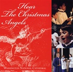 Hear the Christmas Angels/Washington National Cathedral Choirs