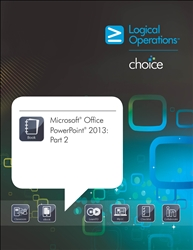 Microsoft Office PowerPoint 2013: part 2 Student Electronic Courseware
