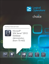 Microsoft SQL Server 2012: Database Administration (Exam 70-462) Student Electronic Courseware