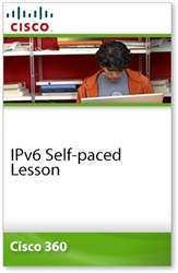 Cisco 360 Learning Program for CCIE Routing and Switching: IPv6 Self-paced Lesson