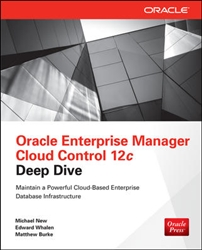 Oracle Enterprise Manager Cloud Control 12c Deep Dive