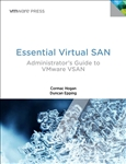 Essential Virtual SAN (VSAN): Administrator's Guide to VMware Virtual SAN