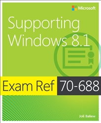 Exam Ref 70-688 Supporting Windows 8.1 (MCSA)