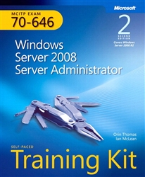 Self-Paced Training Kit (Exam 70-646) Windows Server 2008 Server Administrator (MCITP), 2nd Edition