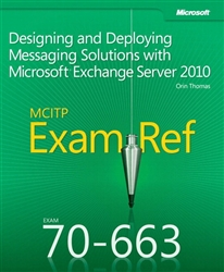 Exam Ref 70-663 Designing and Deploying Messaging Solutions with Microsoft Exchange Server 2010 (MCITP)