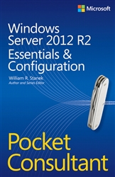 Windows Server 2012 R2 Pocket Consultant Volume 1: Essentials & Configuration