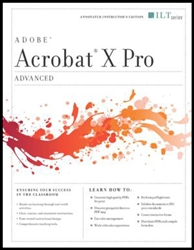 Acrobat X Pro: Advanced, Instructor's Edition