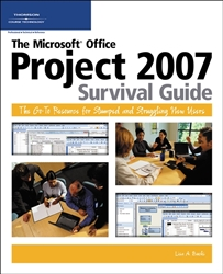 Microsoft Office Project 2007 Survival GD:Go-to resource for