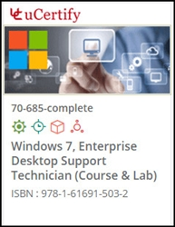 Windows 7 Enterprise Desktop Support Technician (70-685) Lab and Courseware