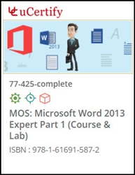 MOS: Microsoft Word 2013 Expert Part 1 (77-425) Lab and Courseware