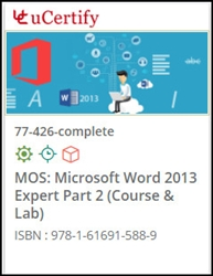 MOS: Microsoft Word 2013 Expert Part 2 (77-426) Lab and Courseware