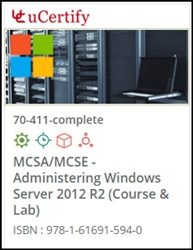 MCSA/MCSE - Administering Windows Server 2012 (70-411) Lab and Courseware