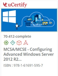 MCSA/MCSE - Configuring Advanced Windows Server  2012 (70-412) Lab and Courseware