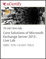 Core Solutions of Microsoft Exchange Server 2013 (70-341) Live Lab