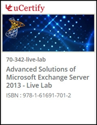 Advanced Solutions of Microsoft Exchange Server 2013 (70-342) Live Lab