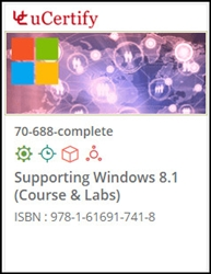 Supporting Windows 8.1 (70-688) Lab and Courseware