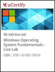 MTA: Windows Operating System Fundamentals  (98-349) Live Lab