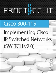 300-115 Implementing Cisco IP Switched Networks (SWITCH v2.0) Practice Lab