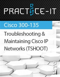 300-135 - Troubleshooting and Maintaining Cisco IP Networks (TSHOOT v2.0) Practice Lab