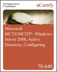 TS: Windows Server 2008 Active Directory, Configuring