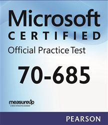 70-685 - Pro: Windows 7, Enterprise Desktop Support Technician Microsoft Official Practice Test