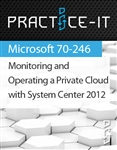Monitoring and Operating a Private Cloud with System Center 2012 Practice Lab