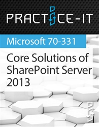 Core Solutions of Microsoft SharePoint Server 2013 Practice Lab