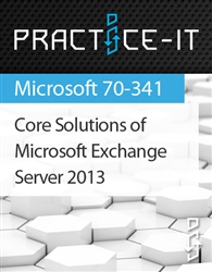 Core Solutions of Microsoft Exchange Server 2013 Practice Lab