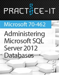 Administering Microsoft SQL Server 2012 Databases Practice Lab