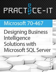 Designing Business Intelligence Solutions with Microsoft SQL Server (70-467) Practice Lab