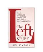 The Left Stuff, How the Left-Handed Have Survived and Thrived in a Right-handed World, by Melissa Roth.