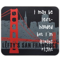 Lefty's Always Right SayingMouse Pads