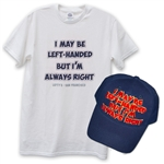 I May Be Left-Handed But I'm Always Right Hat & Tee