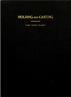 J-924: Molding and Casting by Carl Dame Clarke  $120.00
