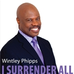 Wintley Phipps, I Surrender All