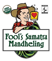 Fool's Organic Fair Trade Sumatra Mandheling / 12oz