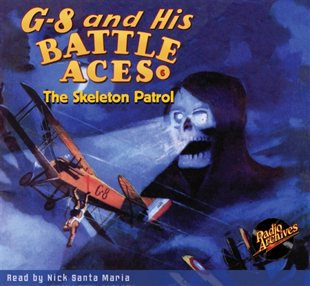 G-8 and His Battle Aces Audiobook #6 The Skeleton Patrol