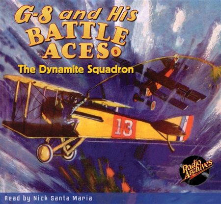 G-8 and His Battle Aces Audiobook #9 The Dynamite Squadron