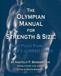 The Olympian Manual for Strength & Size: Blue Print From the World's Greatest Coach