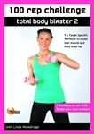 Barlates Body Blitz 100 Rep Challenge Total Body Blaster 2 with Linda Wooldridge