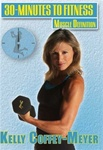Kelly Coffey-Meyer 30 Minutes To Fitness Muscle Definition DVD