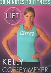 Kelly Coffey-Meyer 30 Minutes To Fitness LIFT DVD