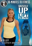 30 Minutes to Fitness Muscle Up Lift 2B Fit DVD - Kelly Coffey Meyer