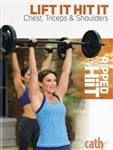 Cathe Friedrich Ripped with HiiT - Lift it Hit it Chest, Triceps and Shoulders