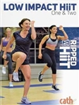 Cathe Friedrich Ripped with HiiT Low Impact HiiT One & Two
