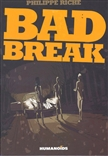 Bad Break Hardcover Humanoid Novel by Philippe Riche