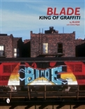 Blade King Of Graffiti Hardcover Book By Blade with Chris Pope