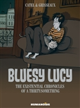 Bluesy Lucy: The Existential Chronicle of a Thirtysomething Hardcover Humanoid Novel by Catel & Grisseaux