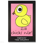 Chicks Rule Stupid Factory Poster By Todd Goldman