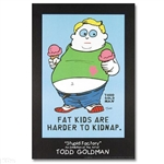 Fat Kids Stupid Factory Poster By Todd Goldman